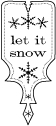 Let It Snow Label Wood Mounted Stamp