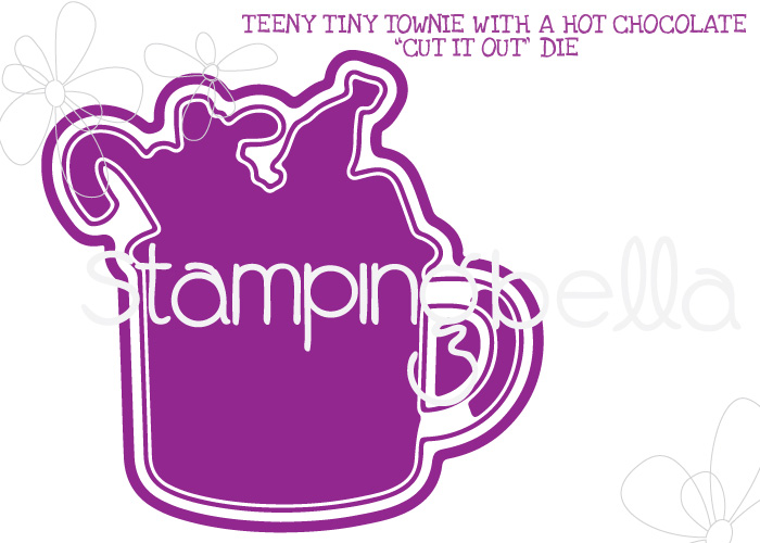 Stamping Bella - TEENY TINY TOWNIE HOT CHOCOLATE CUT IT OUT DIE