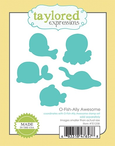 *NEW* - Taylored Expression - O-Fish-Ally Awesome Dies