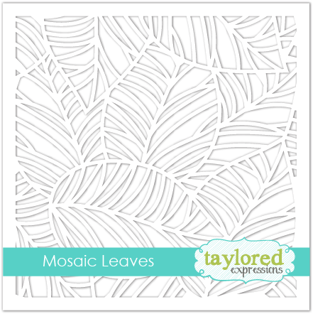 *NEW* - Taylored Expression - Mosaic Leaves Stencil