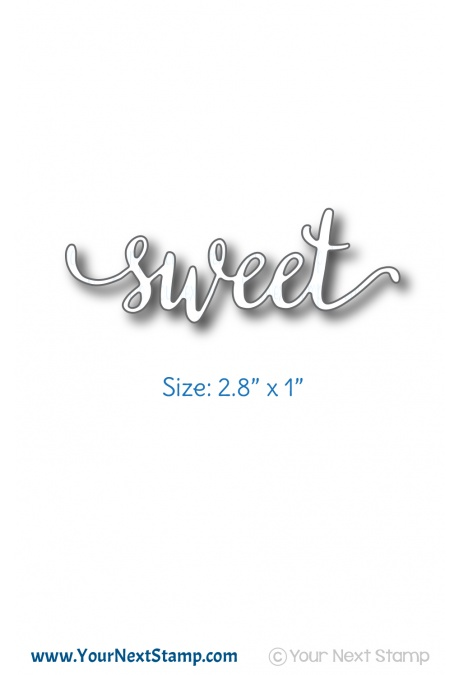 *NEW* - Your Next Stamp - Fancy Sweet Die