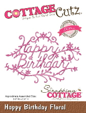 Cottage Cutz - Happy Birthday Floral