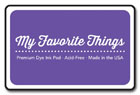 My Favorite Things - Boysenberry Premium Dye Ink Pad