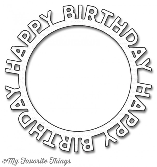 My Favorite Things - Die-namics Happy Birthday Circle Frame