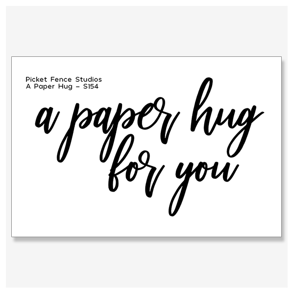 Picket Fence Studios - A Paper Hug