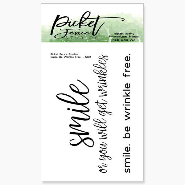 *NEW* - Picket Fence Studios - Smile. Be Wrinkle Free