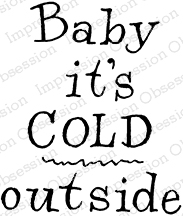 Impression Obsession - Baby It's Cold Outside (cling)