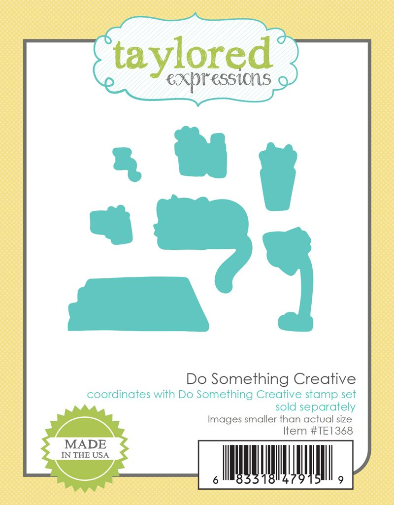Taylored Expression - Do Something Creative Dies