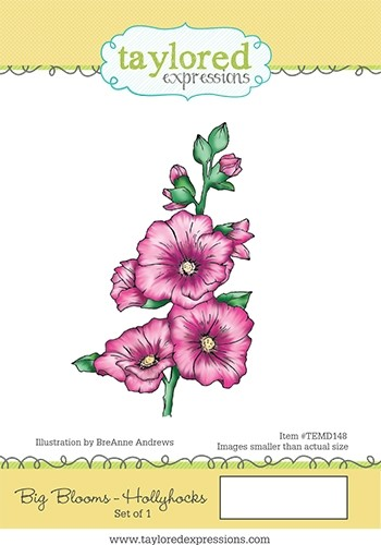 Taylored Expression - Big Blooms - Hollyhocks
