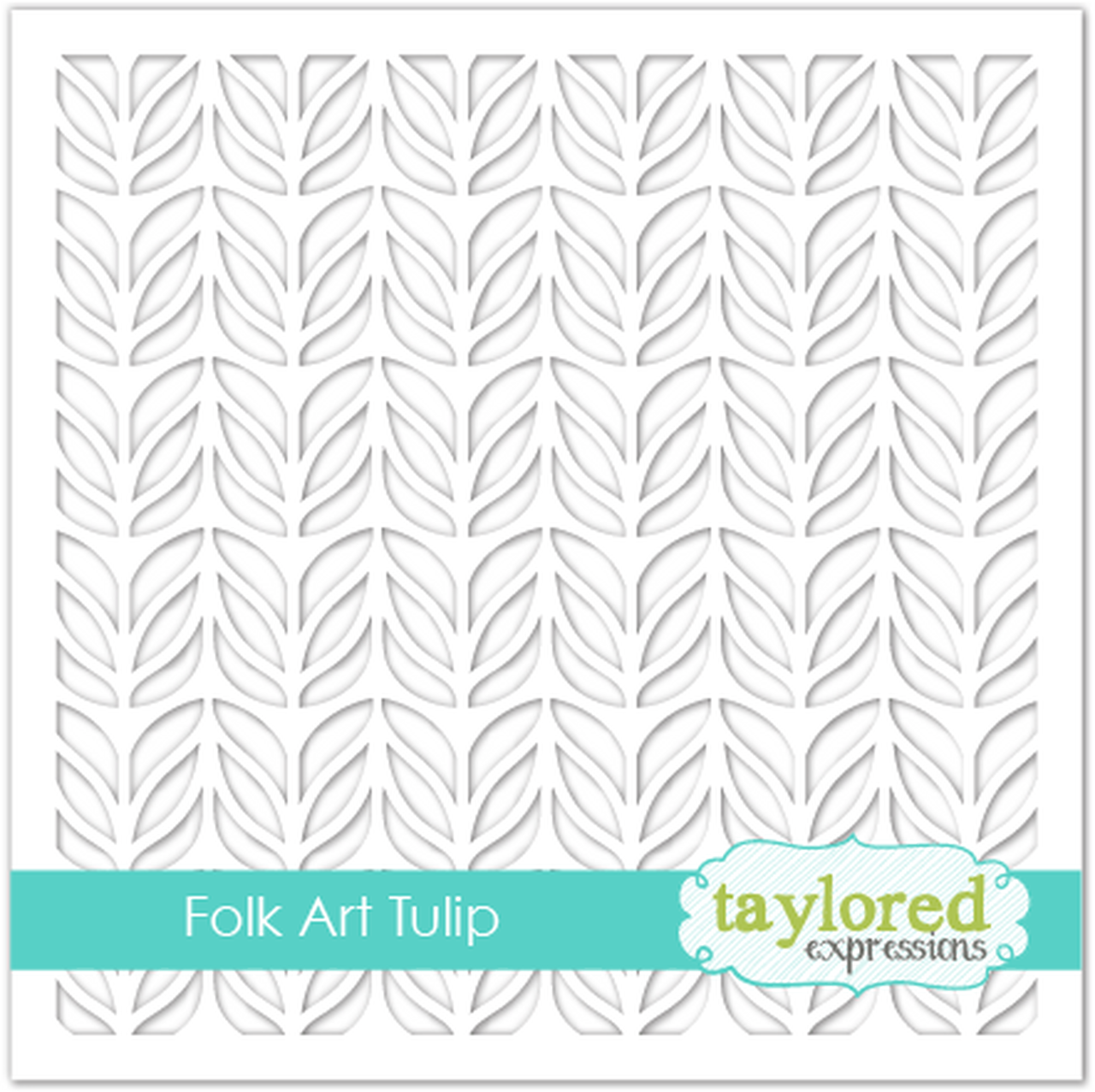 **NEW* - Taylored Expression - Folk Art Tulip Stencil