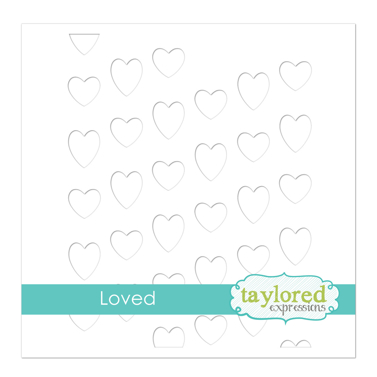 *NEW* - Taylored Expression - Loved Stencil