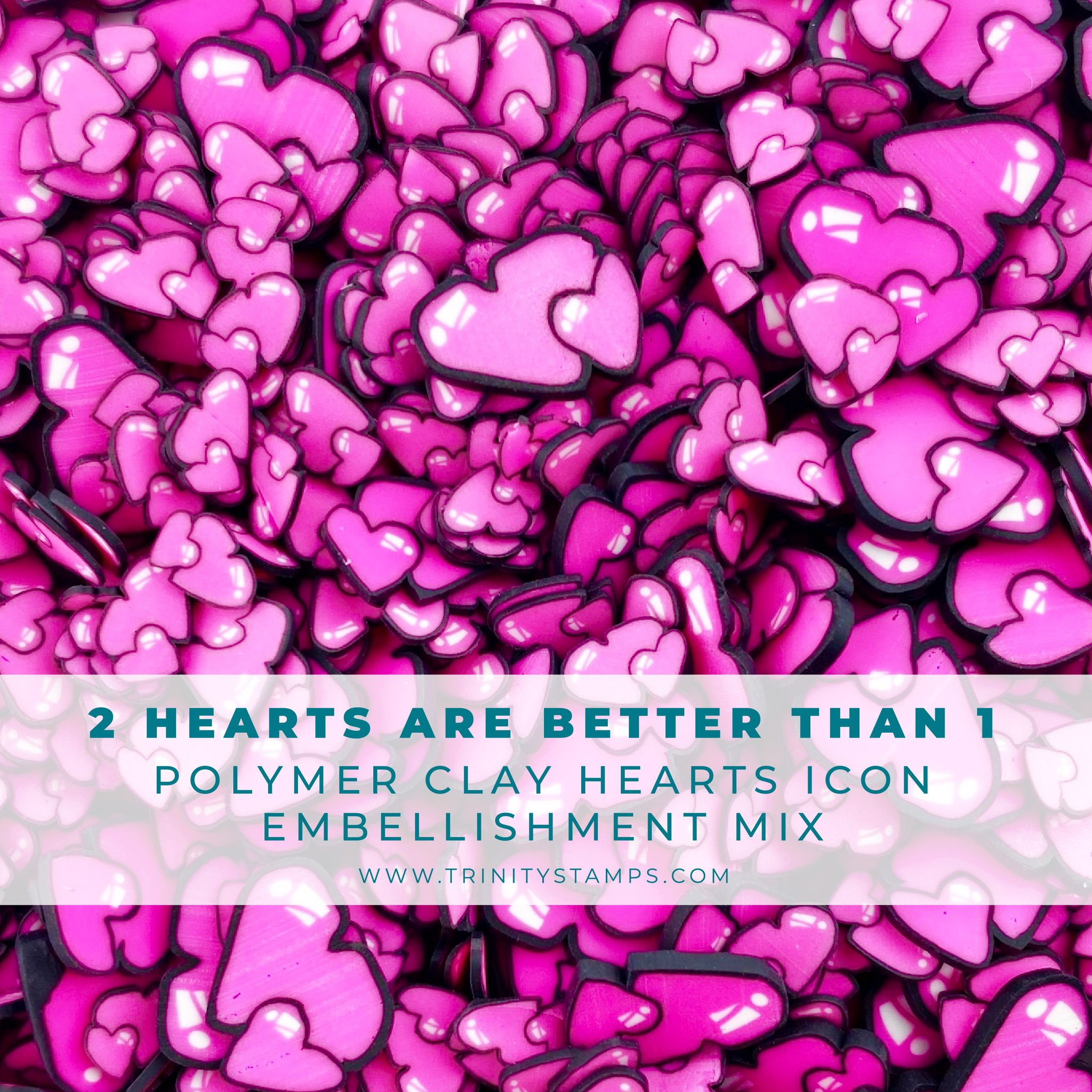 *NEW* - Trinity Stamps - 2 Hearts Are Better Than 1 Clay Embellishment Mix