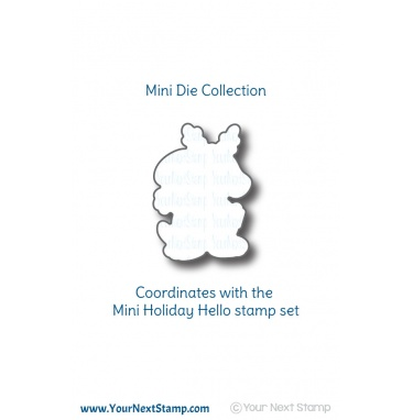 Your Next Stamp- Mini Holiday Hello Die