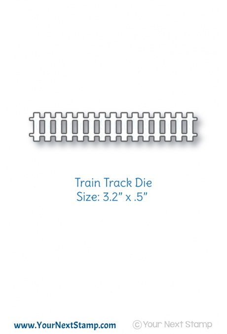 Your Next Stamp - All Aboard Train Track Die