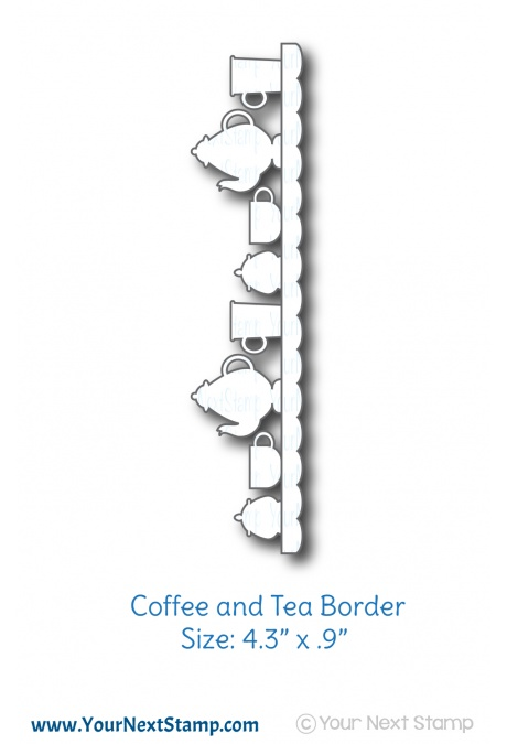 Your Next Stamp - Coffee and Tea Border Die