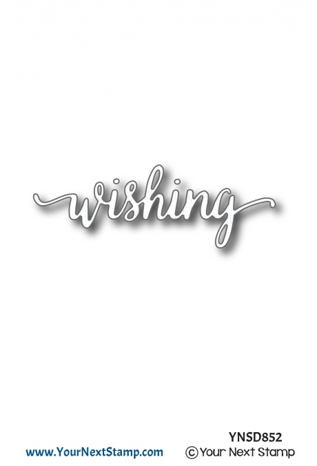 *NEW* - Your Next Stamp - Fancy Wishing Word Die