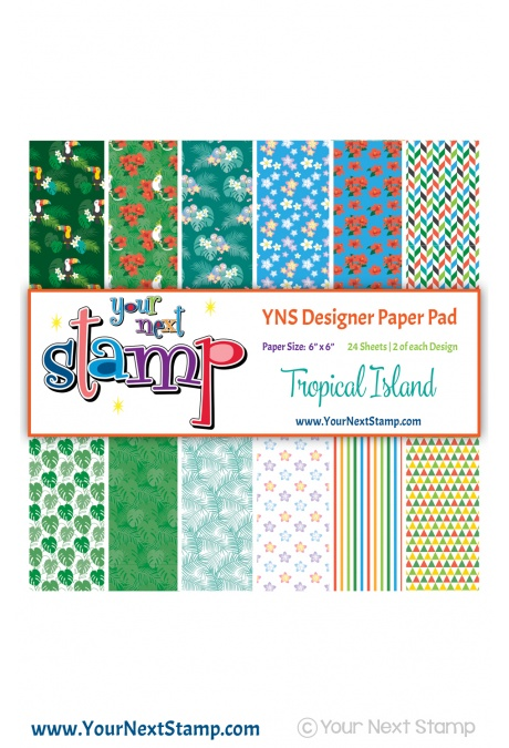 Your Next Stamp - Tropical Island 6x6 Paper Pad
