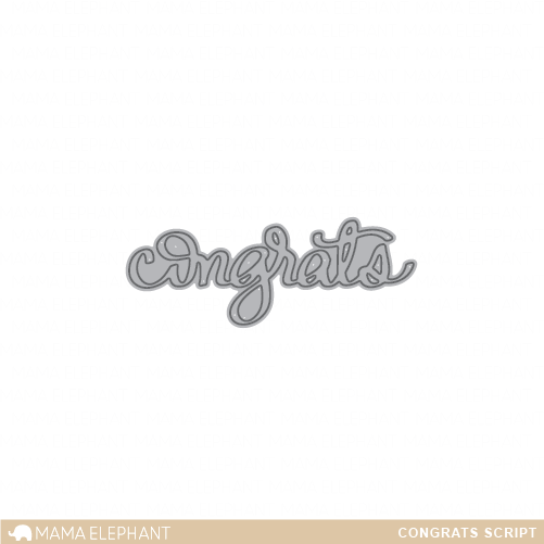 *NEW* - Mama Elephant -  Congrats Script - Creative Cuts