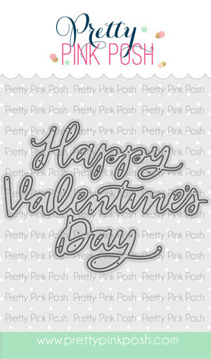 *NEW* - Pretty Pink Posh - Happy Valentine's Day Script Die